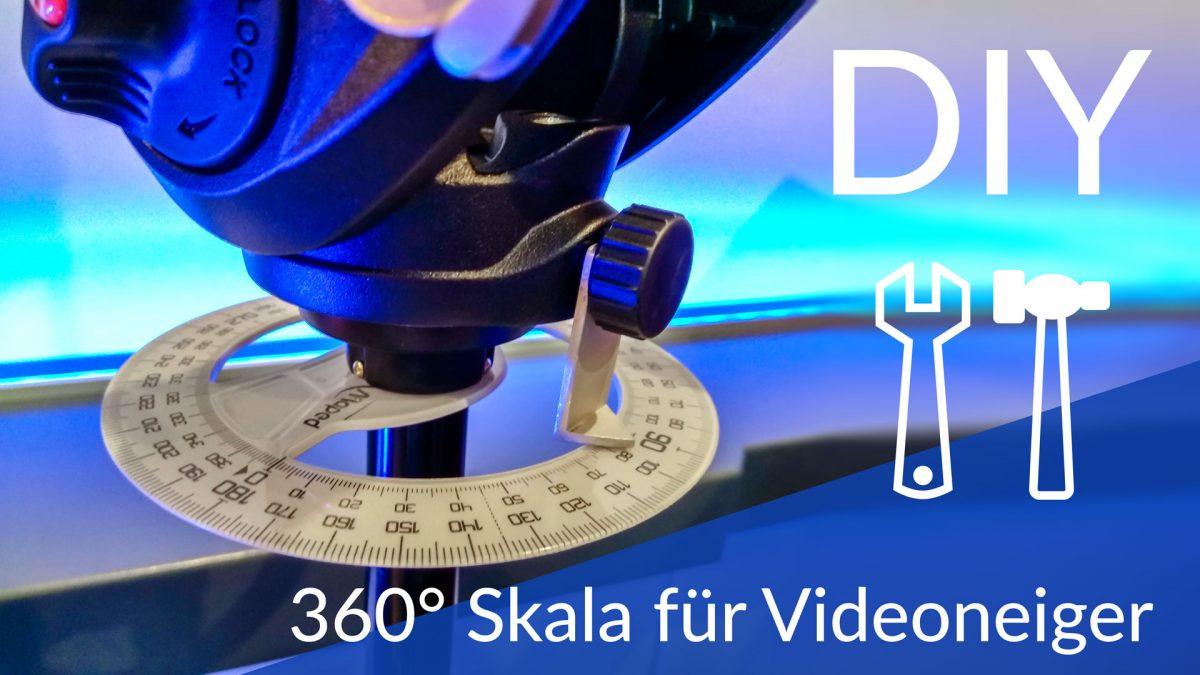 360 Grad Skala für Videoneiger selber machen